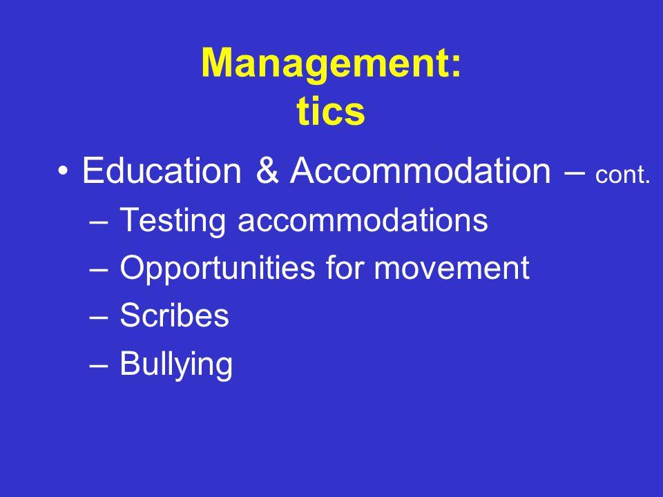 Management: tics Education & Accommodation – Teacher in-service – Classroom education – Teacher as role model – Tic breaks/sanctuaries