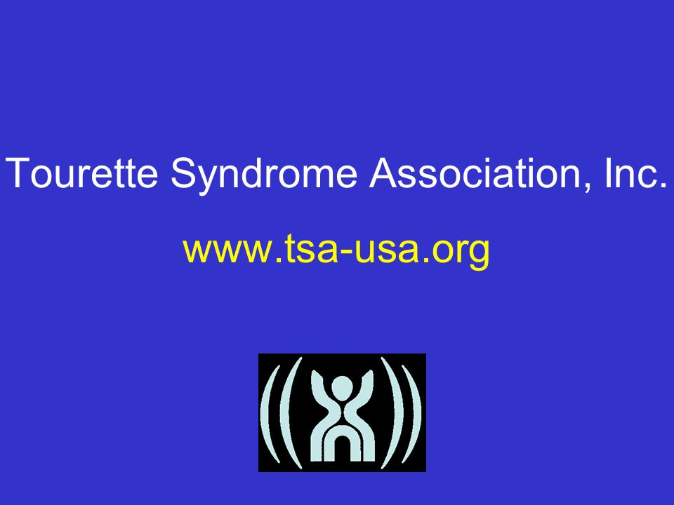 For further information, including Rx discussion: Tourette Syndrome Association, Inc.