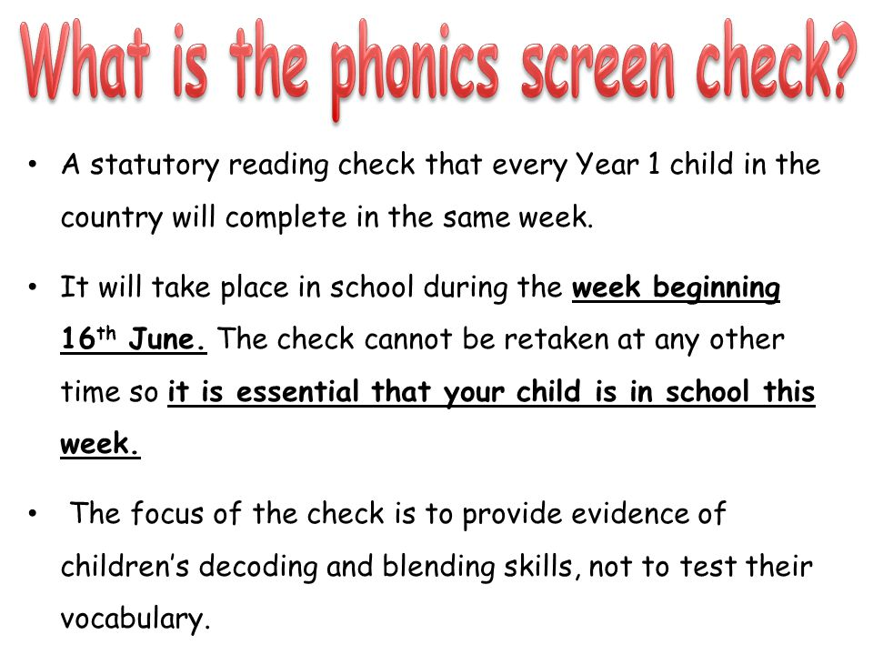 A statutory reading check that every Year 1 child in the country will complete in the same week.
