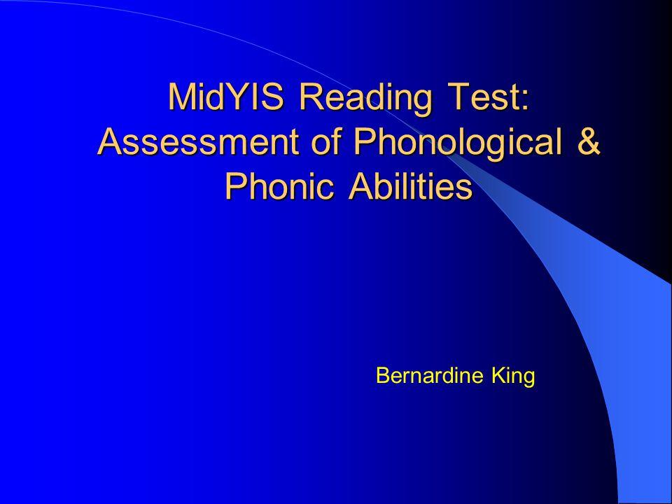 MidYIS Reading Test: Assessment of Phonological & Phonic Abilities Bernardine King
