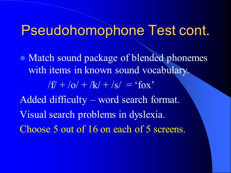 Pseudohomophone Test cont.