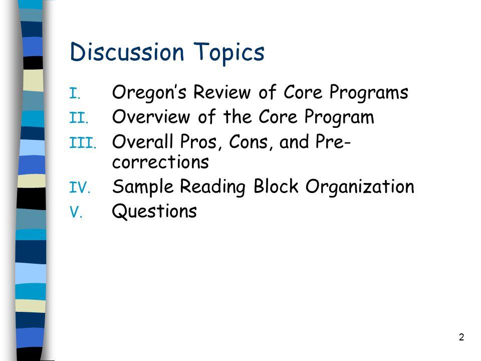 2 Discussion Topics I.Oregon's Review of Core Programs II.