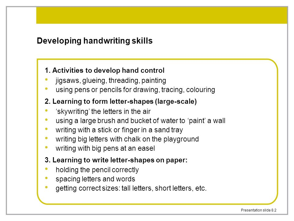 Presentation slide 8.2 Developing handwriting skills 1.