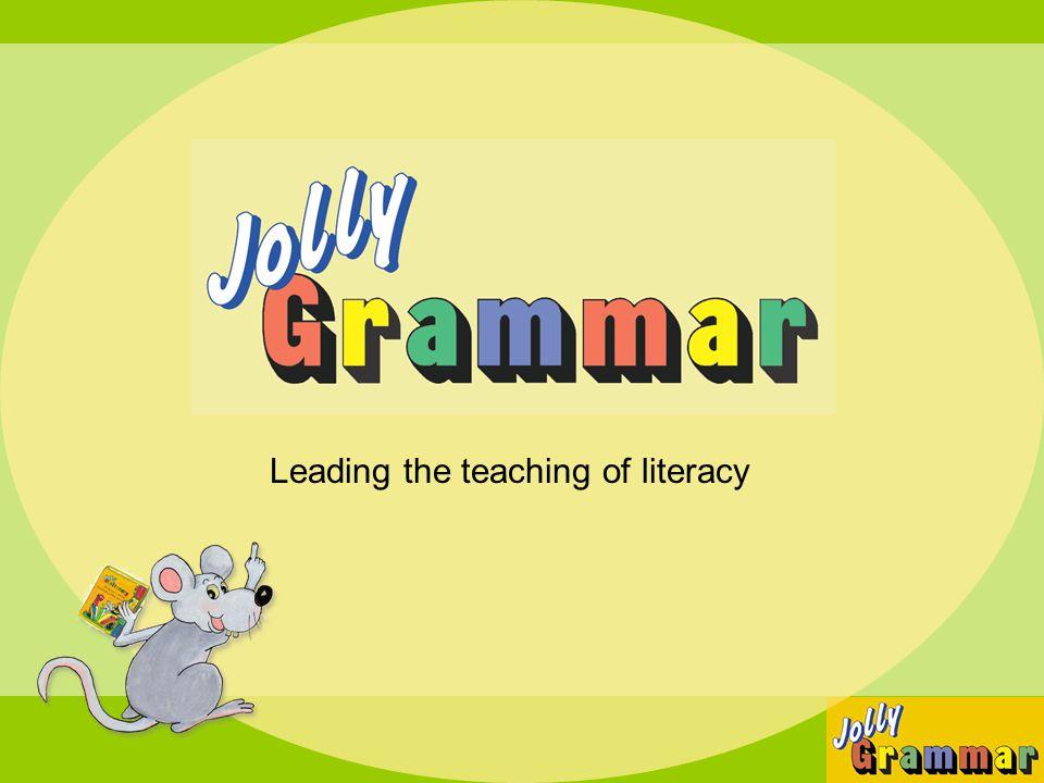 3 years of literacy teaching 1 st Year2 nd Year3 rd Year Jolly Phonics Jolly Grammar Jolly Readers