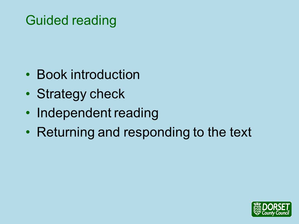 Guided reading Book introduction Strategy check Independent reading Returning and responding to the text