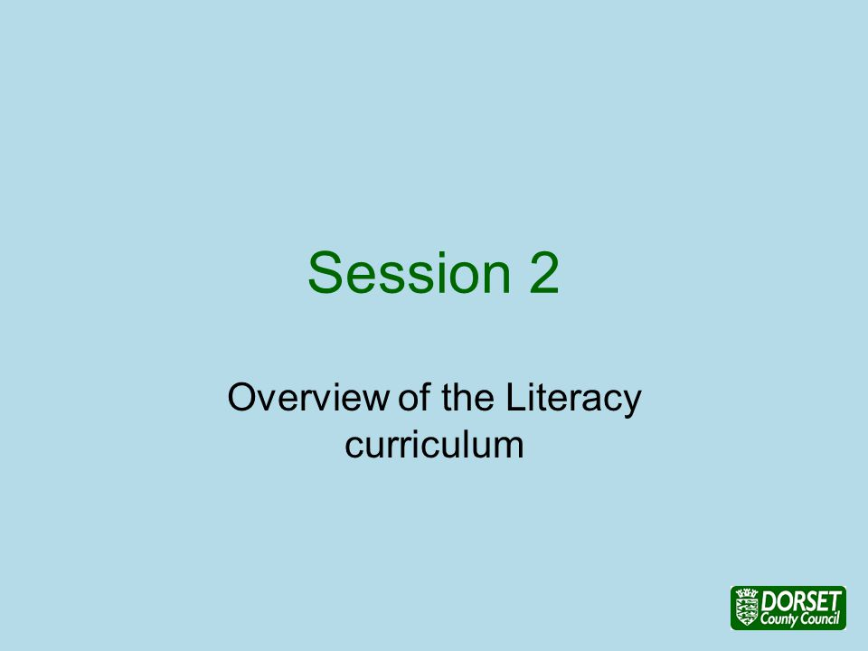 Session 2 Overview of the Literacy curriculum