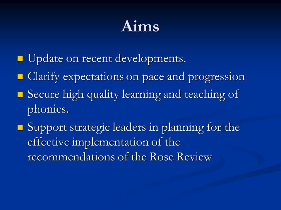 Aims Update on recent developments. Update on recent developments. Clarify expectations on pace and progression Clarify expectations on pace and progr