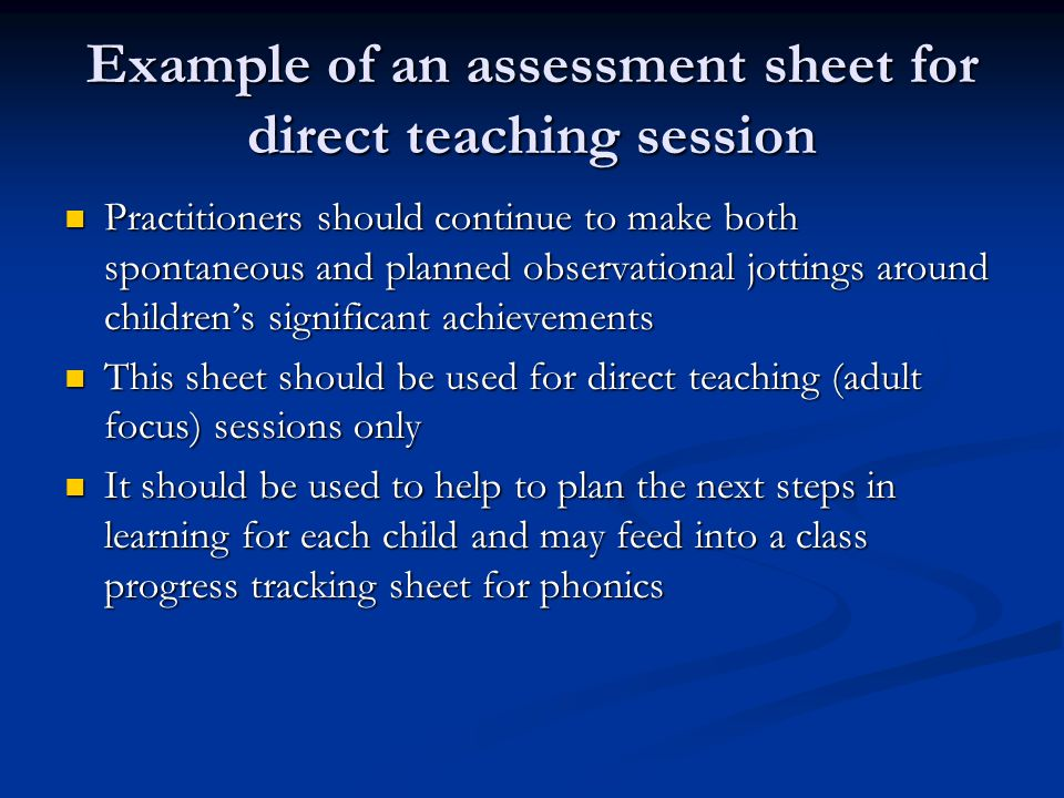 Example of an assessment sheet for direct teaching session Practitioners should continue to make both spontaneous and planned observational jottings a