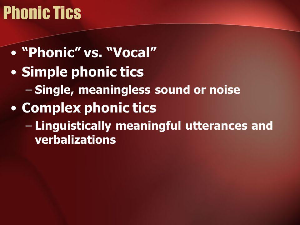 Phonic Tics Phonic vs.