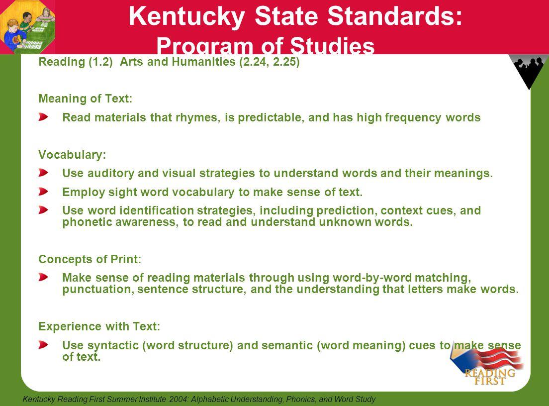 4 Kentucky Reading First Summer Institute 2004: Alphabetic Understanding, Phonics, and Word Study Kentucky State Standards: Program of Studies Reading