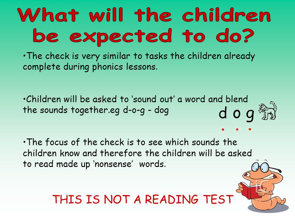 The check is very similar to tasks the children already complete during phonics lessons.