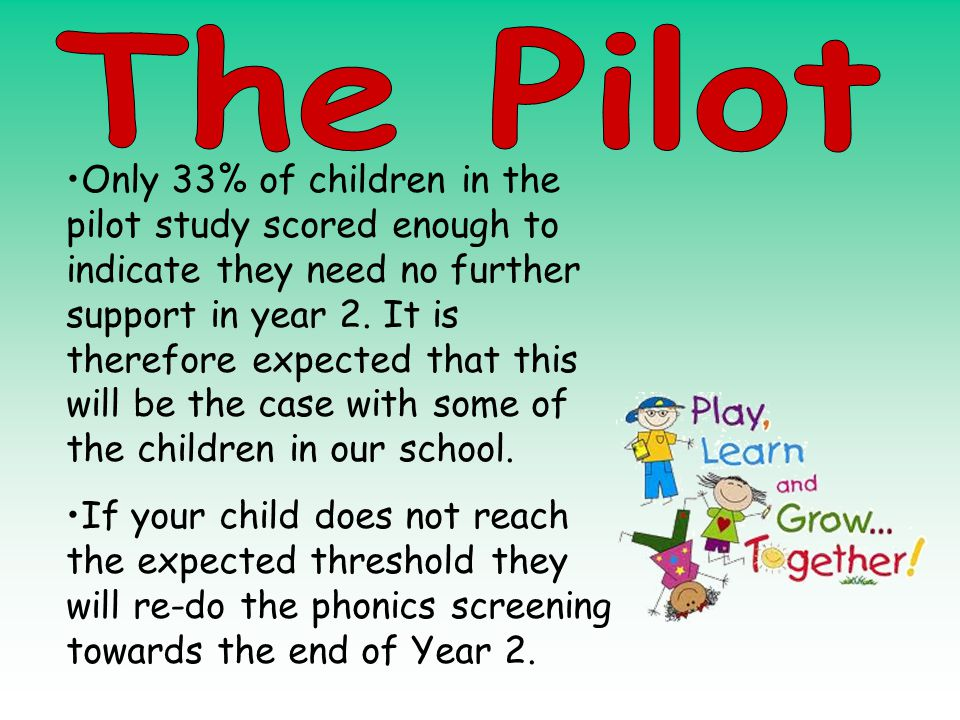 Only 33% of children in the pilot study scored enough to indicate they need no further support in year 2.