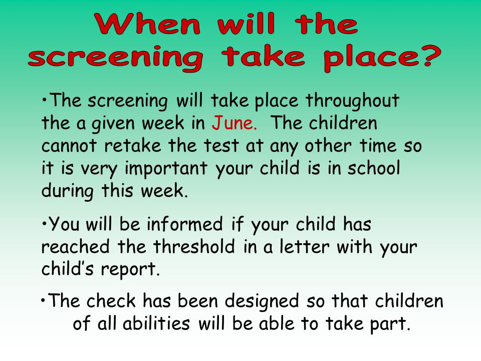 The screening will take place throughout the a given week in June.