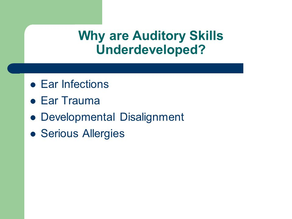Why are Auditory Skills Underdeveloped.