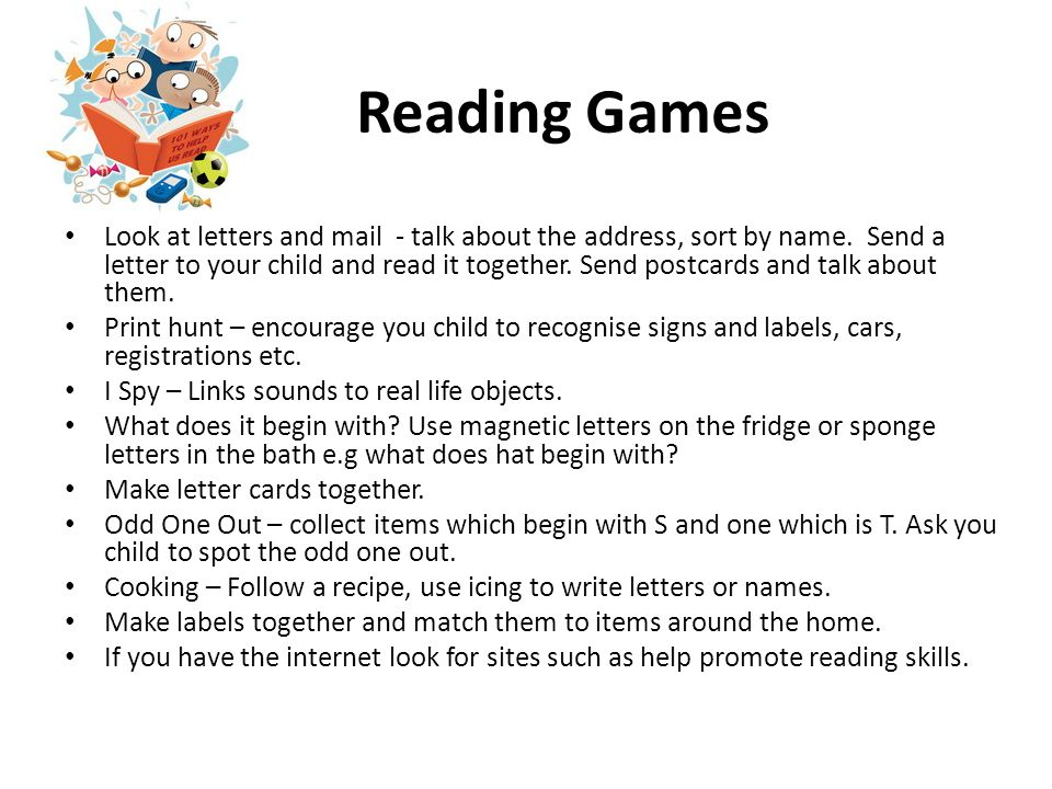Reading Games Look at letters and mail - talk about the address, sort by name.