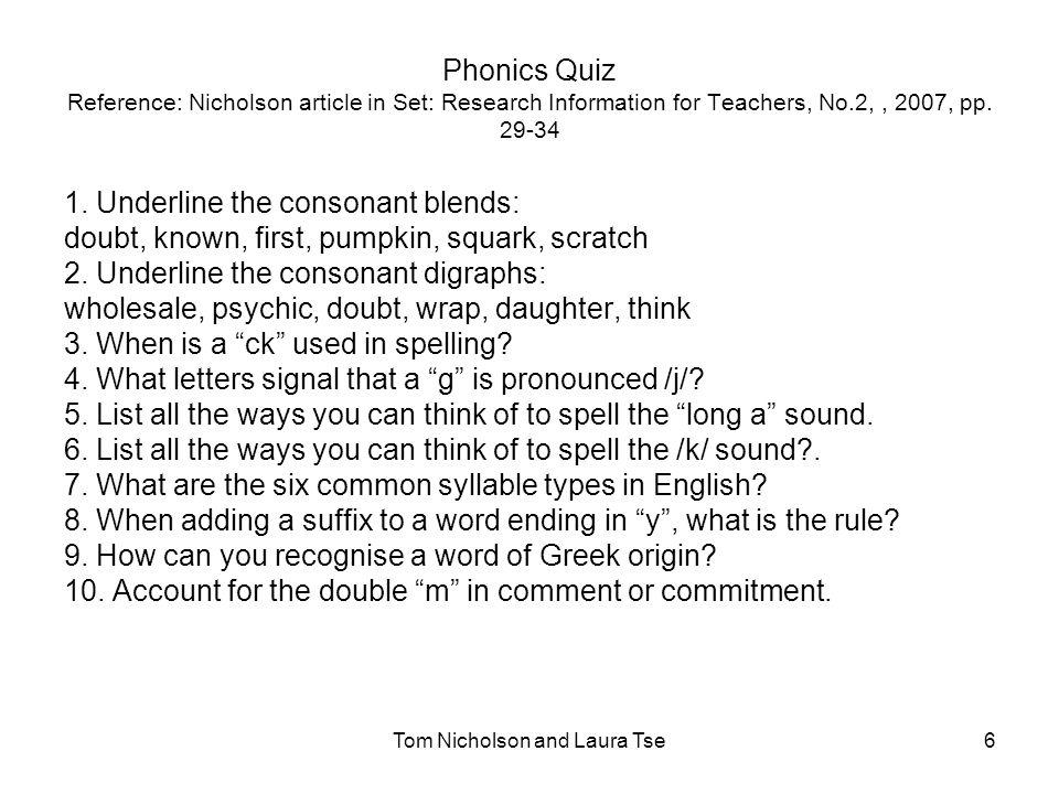 Tom Nicholson and Laura Tse7 Anglo-Saxon spelling patterns Reference: Nicholson, T.