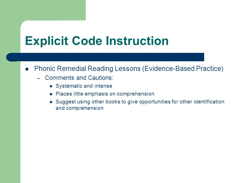 Explicit Code Instruction Phonic Remedial Reading Lessons (Evidence-Based Practice) – Comments and Cautions: Systematic and intense Places little emph