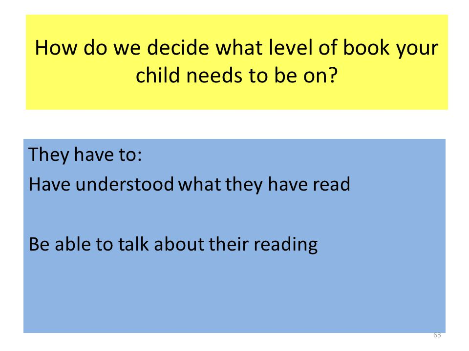 How do we decide what level of book your child needs to be on.