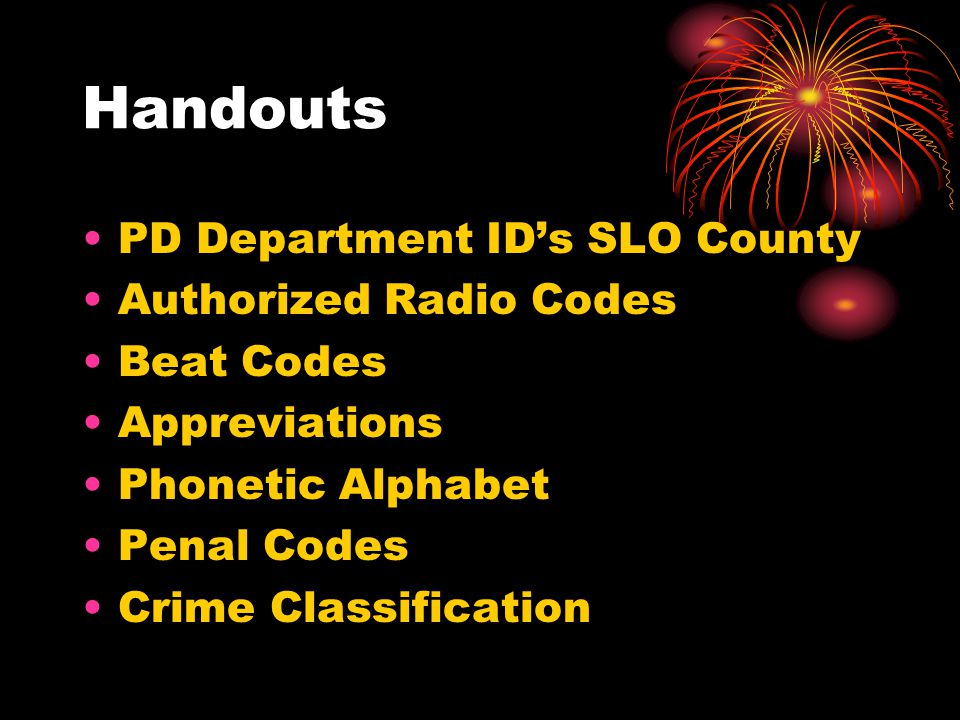 Handouts PD Department ID's SLO County Authorized Radio Codes Beat Codes Appreviations Phonetic Alphabet Penal Codes Crime Classification