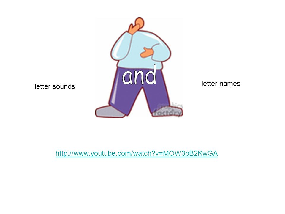 http://www.youtube.com/watch v=MOW3pB2KwGA letter sounds letter names