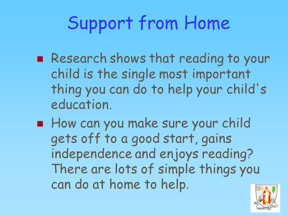 Research shows that reading to your child is the single most important thing you can do to help your child s education.