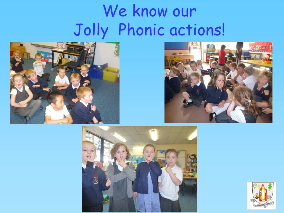 We know our Jolly Phonic actions!