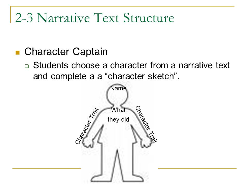 "2-3 Narrative Text Structure Character Captain  Students choose a character from a narrative text and complete a a ""character sketch"". Name Character"