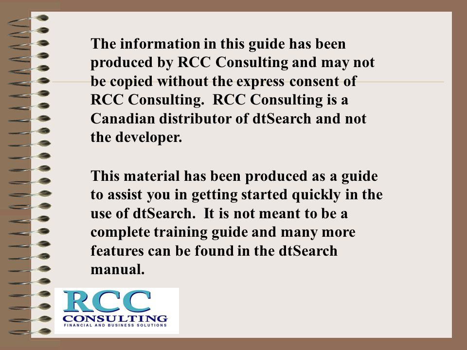 The information in this guide has been produced by RCC Consulting and may not be copied without the express consent of RCC Consulting. RCC Consulting