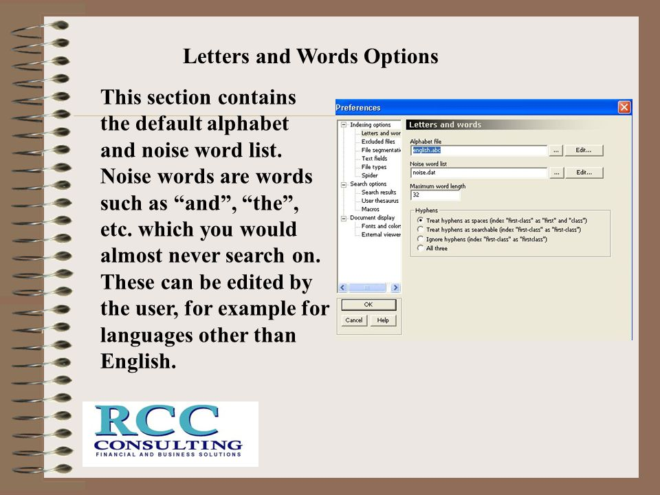 "Letters and Words Options This section contains the default alphabet and noise word list. Noise words are words such as ""and"", ""the"", etc. which you w"