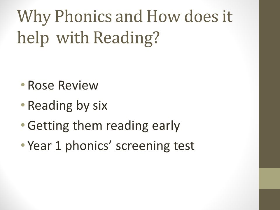 Why Phonics and How does it help with Reading.