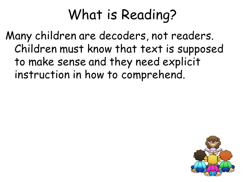 Many children are decoders, not readers.
