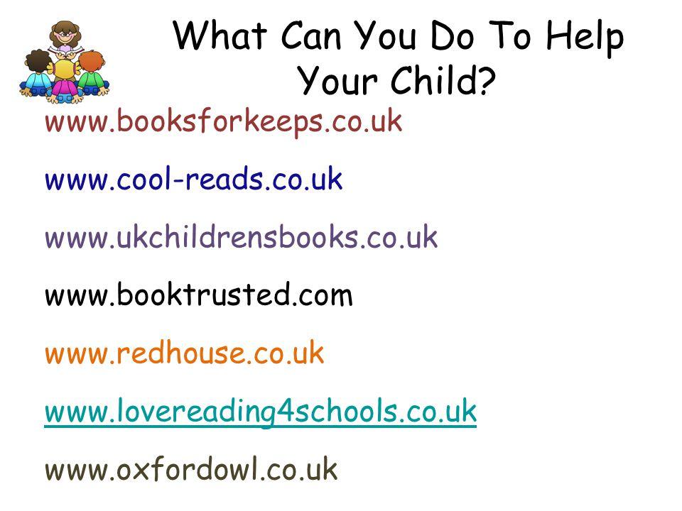 www.booksforkeeps.co.uk www.cool-reads.co.uk www.ukchildrensbooks.co.uk www.booktrusted.com www.redhouse.co.uk www.lovereading4schools.co.uk www.oxfor
