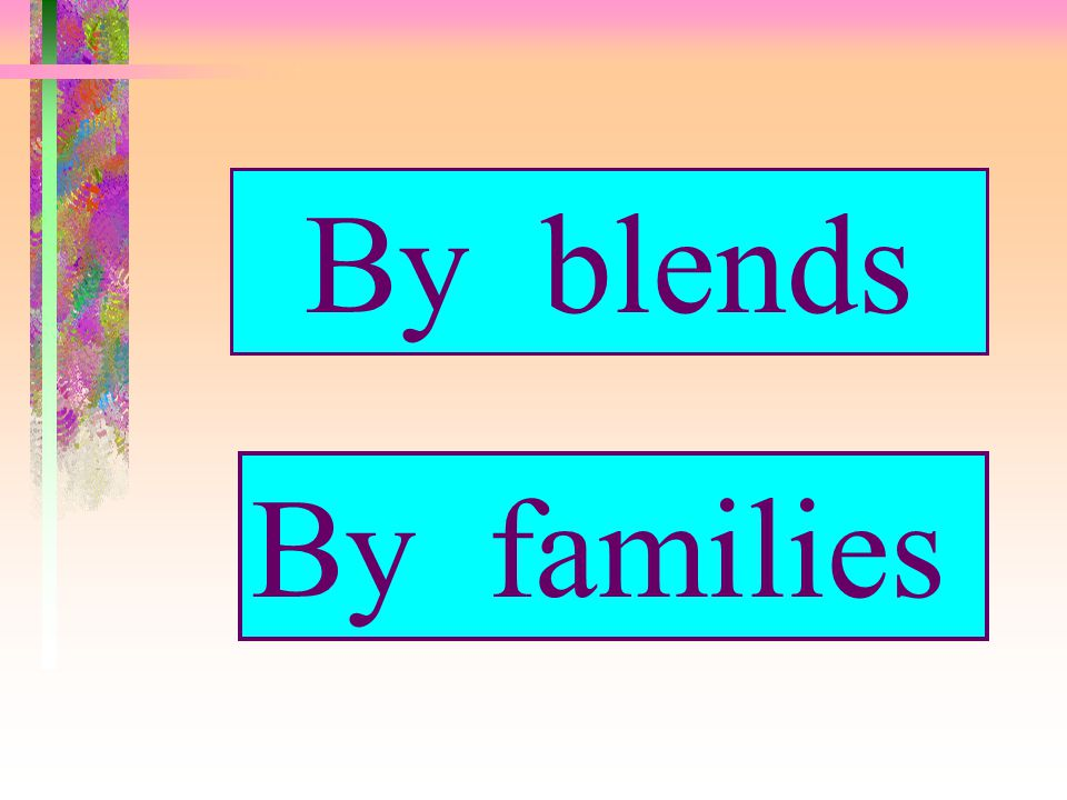 By blends By families