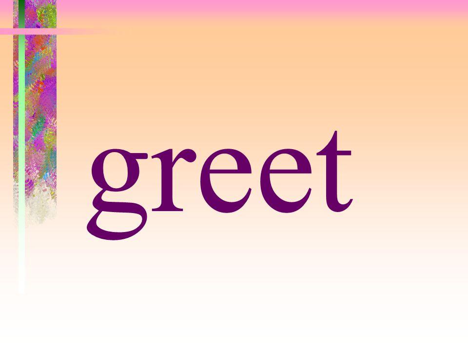 greet