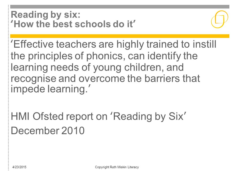 Reading by six: 'How the best schools do it' 'Effective teachers are highly trained to instill the principles of phonics, can identify the learning ne
