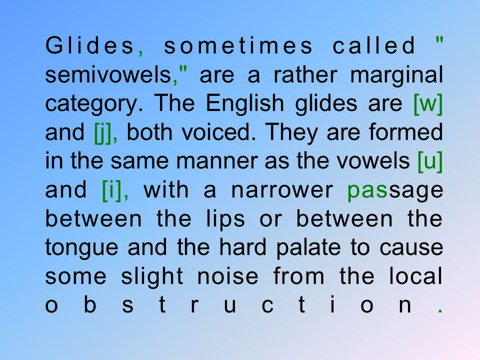 Nasals: When the nasal passage is opened by lowering the soft palate at the back of the mouth and air is allowed to pass through it, the sounds thus p