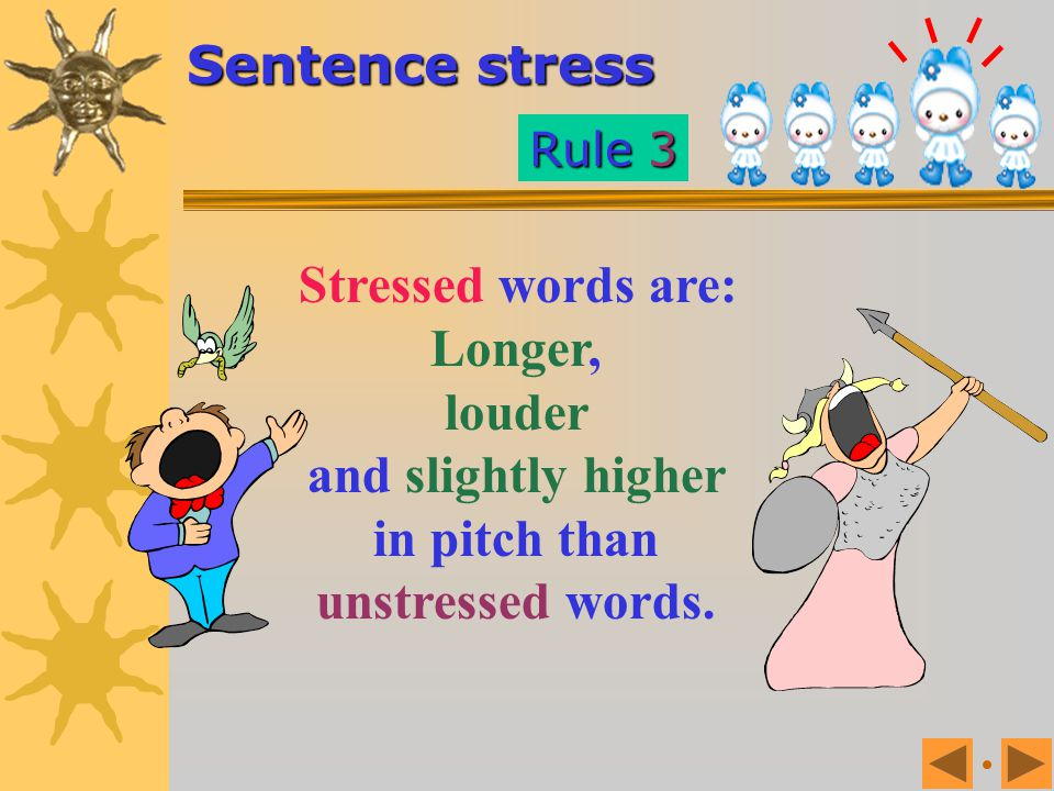 The UNSTRESSED words are usually the FUNCTION words. usually the FUNCTION words. The witch is flying across the sky. articles (a, an, the) Pronouns (I
