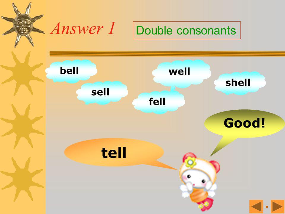 Exercise 1 tell bell sell well shell fell tall till Double consonants
