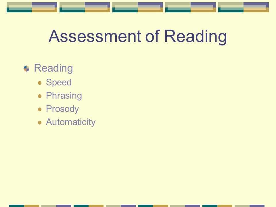 Assessment of Reading Reading Speed Phrasing Prosody Automaticity