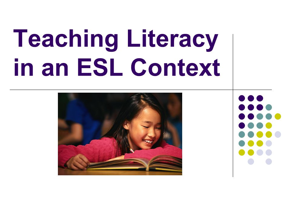 Teaching Literacy in an ESL Context