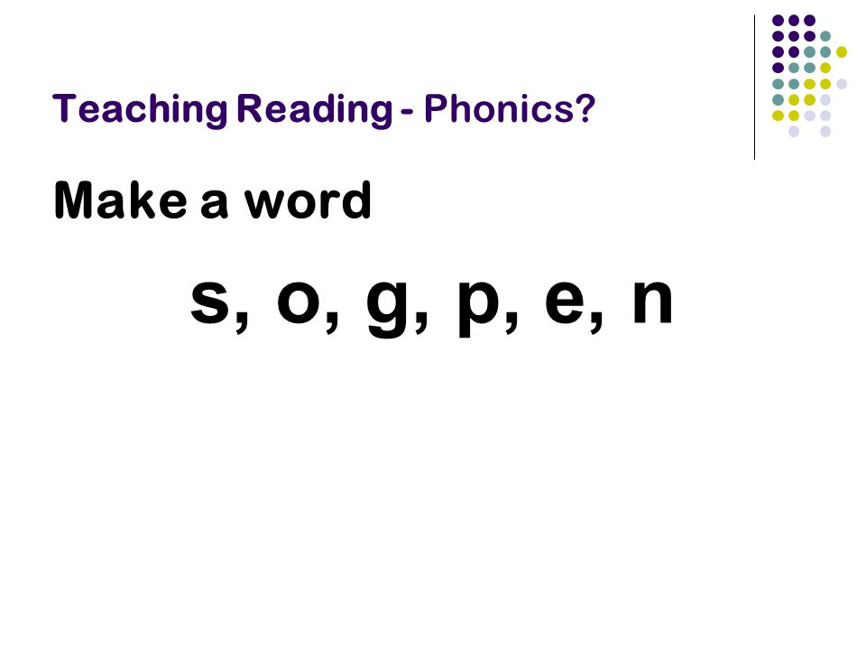 Teaching Reading - Phonics? Make a word s, o, g, p, e, n