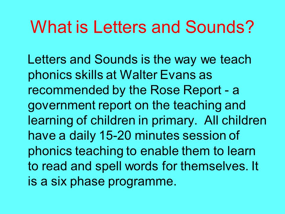 We begin teaching Letters and Sounds in nursery (FS1) – Phase 1.