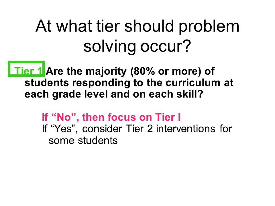 At what tier should problem solving occur.