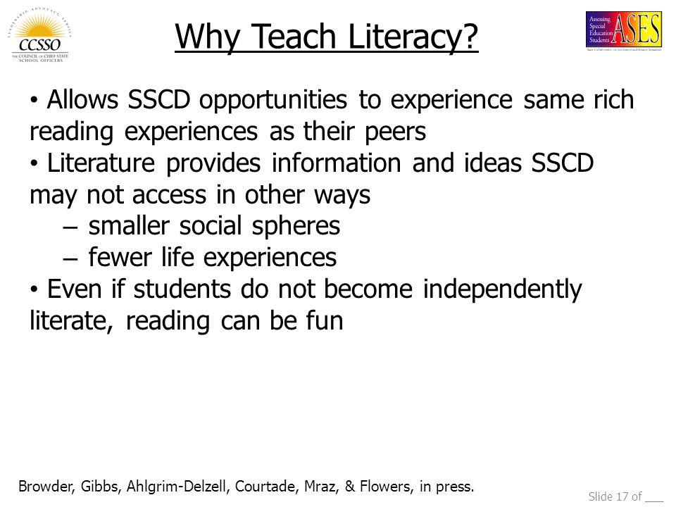 Slide 17 of ___ Why Teach Literacy.