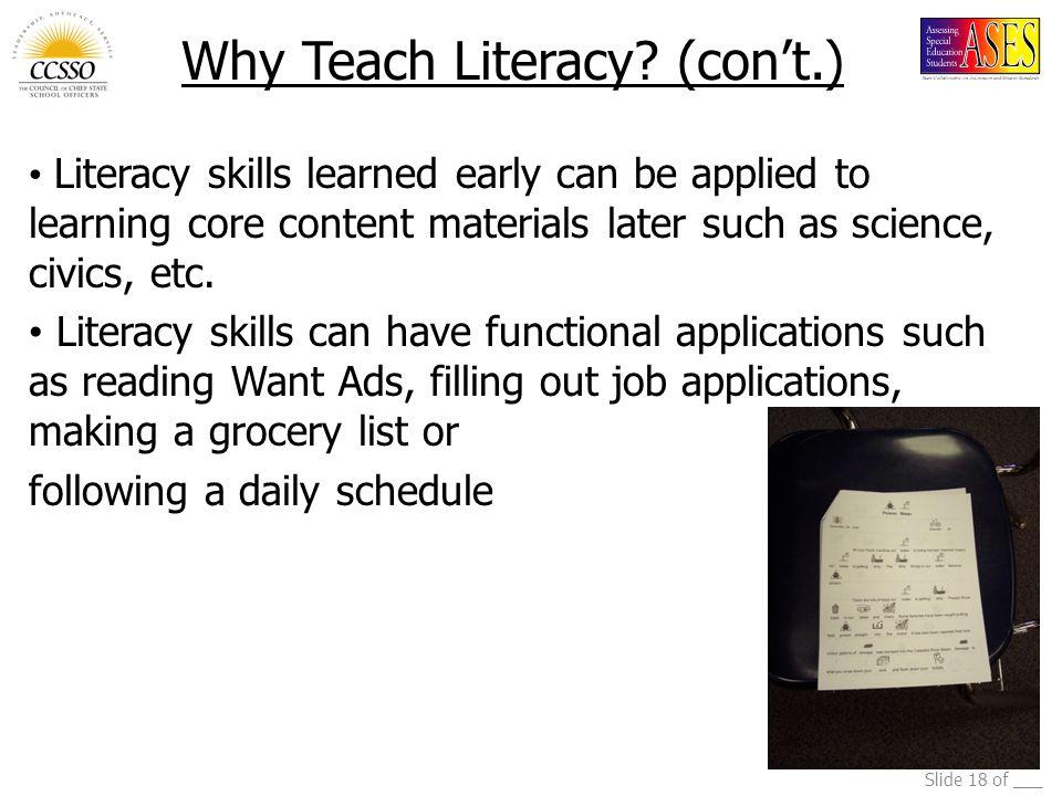 Slide 18 of ___ Why Teach Literacy.