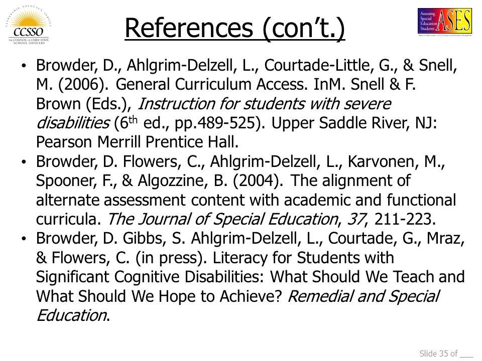 Slide 35 of ___ Browder, D., Ahlgrim-Delzell, L., Courtade-Little, G., & Snell, M.