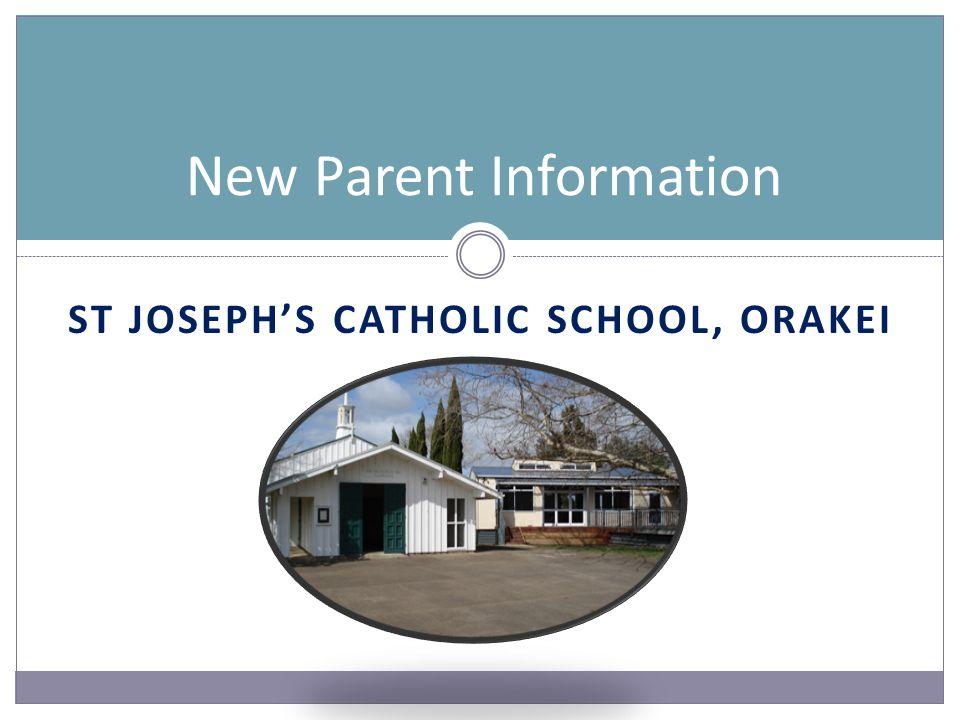 ST JOSEPH'S CATHOLIC SCHOOL, ORAKEI New Parent Information