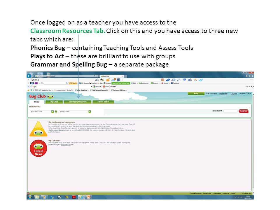 Once logged on as a teacher you have access to the Classroom Resources Tab. Click on this and you have access to three new tabs which are: Phonics Bug