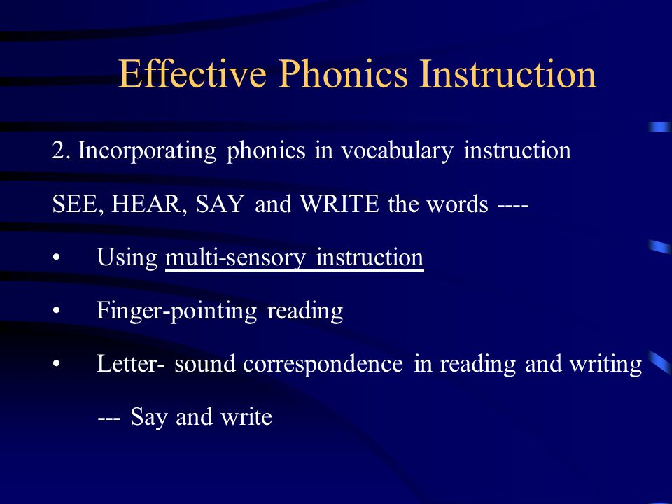2. Incorporating phonics in vocabulary instruction SEE, HEAR, SAY and WRITE the words ---- Using multi-sensory instruction Finger-pointing reading Let