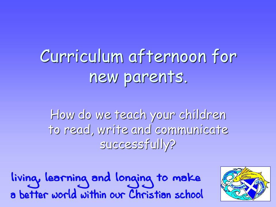 Curriculum afternoon for new parents.